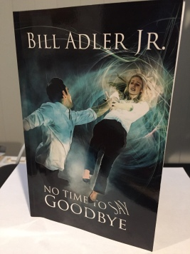 No Time to Say Goodbye by Bill Adler Jr.