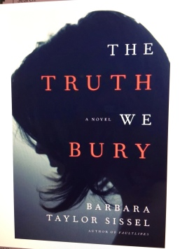 The Truth We Bury by Barbara Taylor Sissel